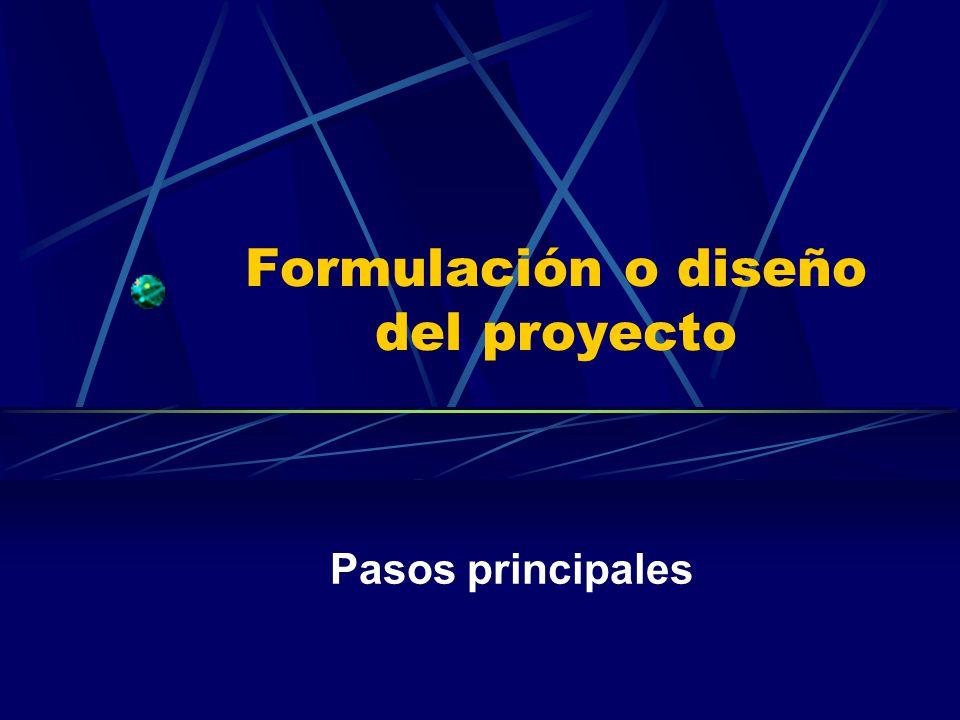 Formulación o diseño del proyecto Pasos principales