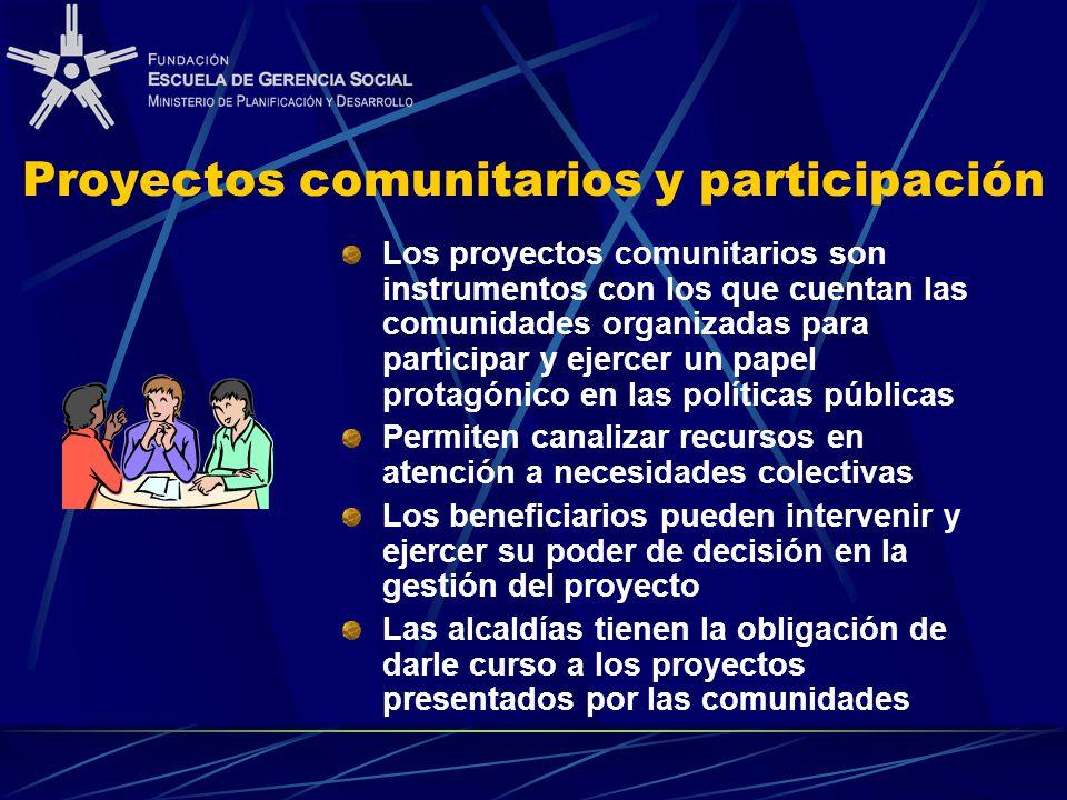 Proyectos comunitarios y participación Los proyectos comunitarios son instrumentos con los que cuentan las comunidades organizadas para participar y e