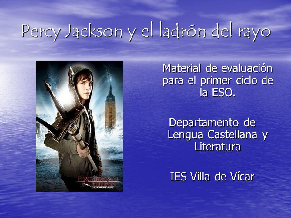 Percy Jackson y el ladrón del rayo Material de evaluación para el primer ciclo de la ESO. Material de evaluación para el primer ciclo de la ESO. Depar