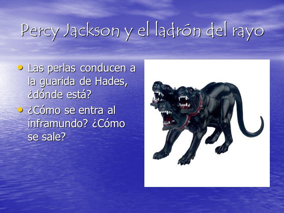 Percy Jackson y el ladrón del rayo Las perlas conducen a la guarida de Hades, ¿dónde está? Las perlas conducen a la guarida de Hades, ¿dónde está? ¿Có