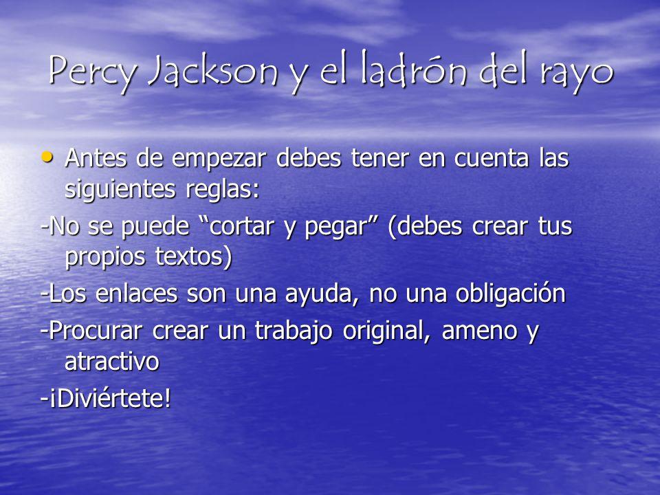 Percy Jackson y el ladrón del rayo Antes de empezar debes tener en cuenta las siguientes reglas: Antes de empezar debes tener en cuenta las siguientes