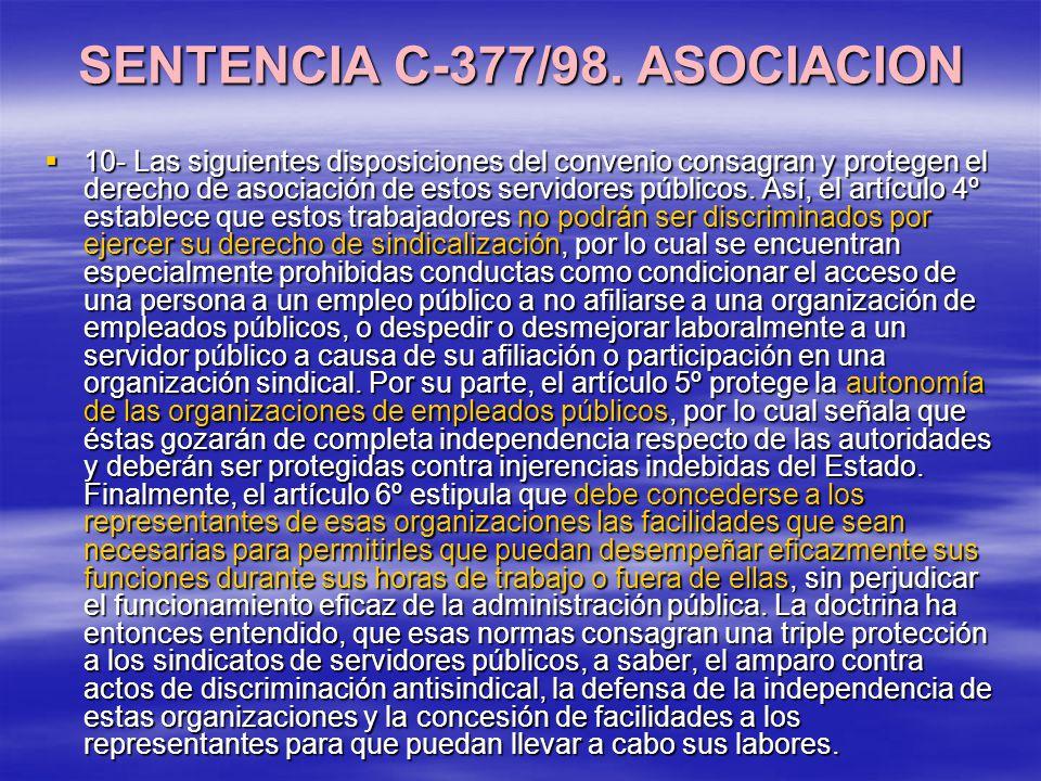 SENTENCIA C-377/98. ASOCIACION 10- Las siguientes disposiciones del convenio consagran y protegen el derecho de asociación de estos servidores público