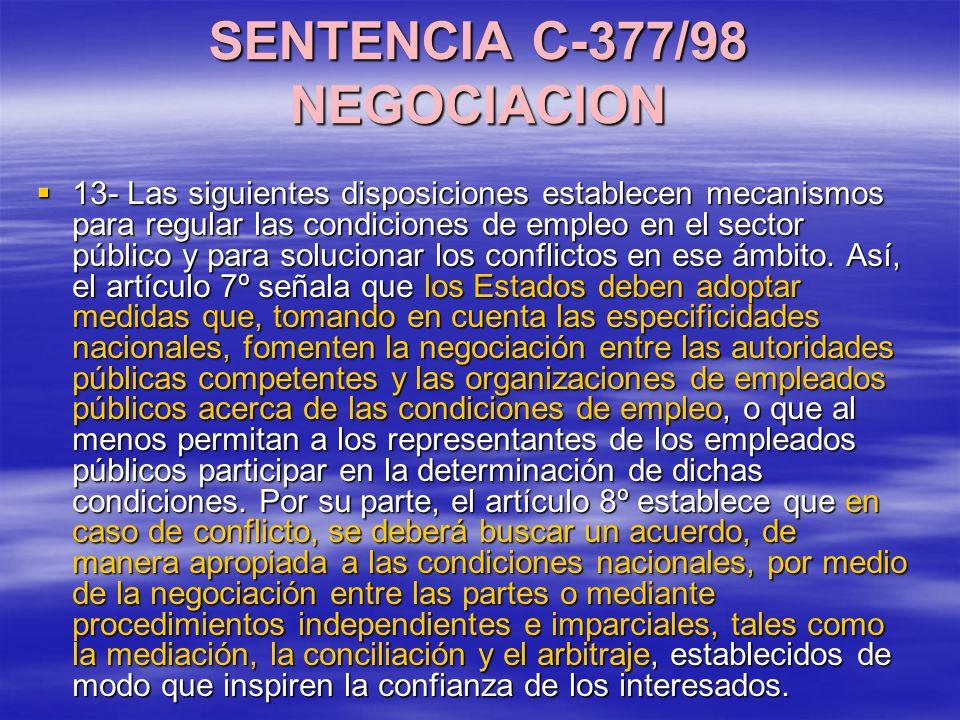 SENTENCIA C-377/98 NEGOCIACION 13- Las siguientes disposiciones establecen mecanismos para regular las condiciones de empleo en el sector público y pa