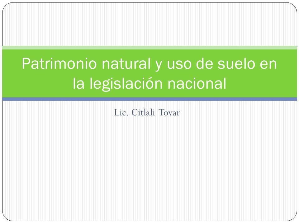 Lic. Citlali Tovar Patrimonio natural y uso de suelo en la legislación nacional