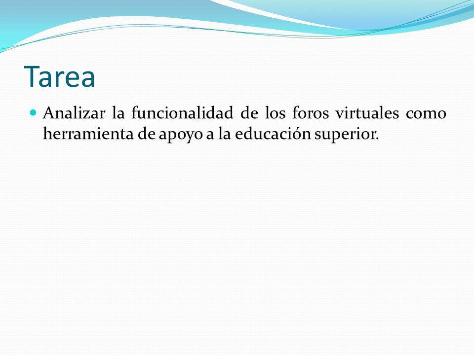 Tarea Analizar la funcionalidad de los foros virtuales como herramienta de apoyo a la educación superior.