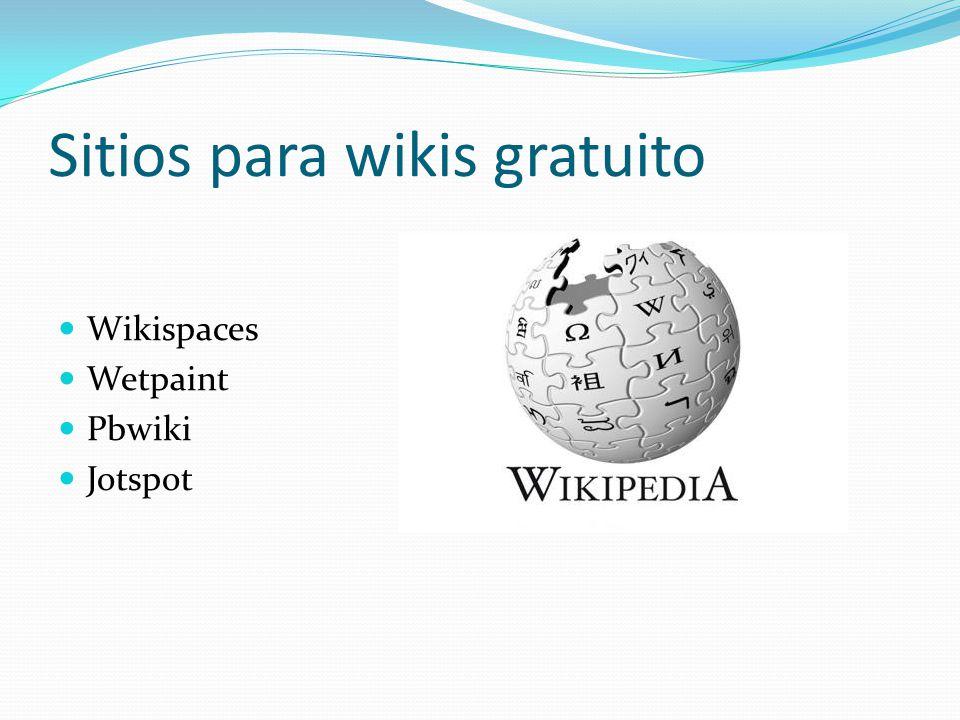 Sitios para wikis gratuito Wikispaces Wetpaint Pbwiki Jotspot