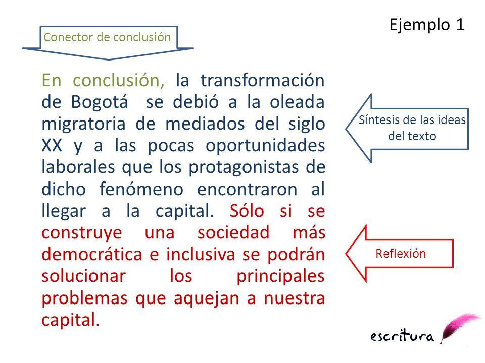En conclusión, la transformación de Bogotá se debió a la oleada migratoria de mediados del siglo XX y a las pocas oportunidades laborales que los prot