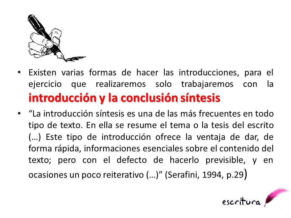 introducción y la conclusión síntesis Existen varias formas de hacer las introducciones, para el ejercicio que realizaremos solo trabajaremos con la i