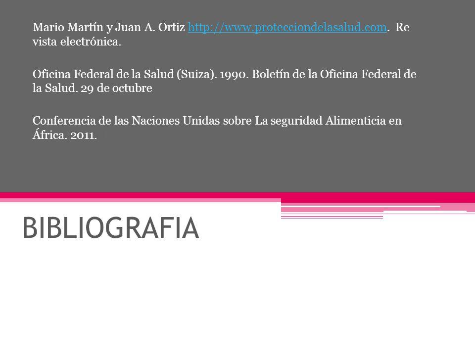 BIBLIOGRAFIA Mario Martín y Juan A. Ortiz http://www.protecciondelasalud.com. Re vista electrónica.http://www.protecciondelasalud.com Oficina Federal