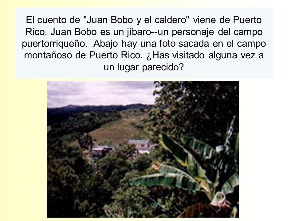 El cuento de Juan Bobo y el caldero viene de Puerto Rico.