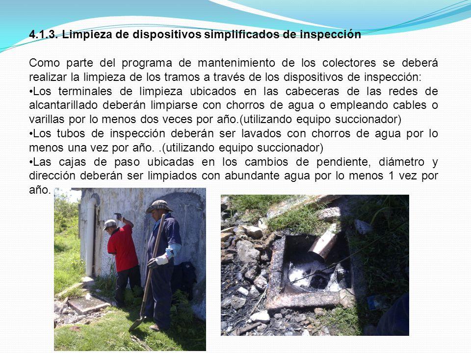 4.1.3. Limpieza de dispositivos simplificados de inspección Como parte del programa de mantenimiento de los colectores se deberá realizar la limpieza