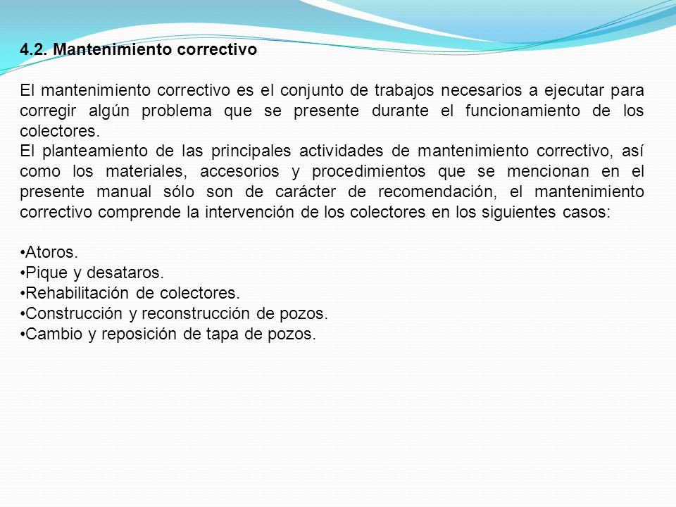 4.2. Mantenimiento correctivo El mantenimiento correctivo es el conjunto de trabajos necesarios a ejecutar para corregir algún problema que se present