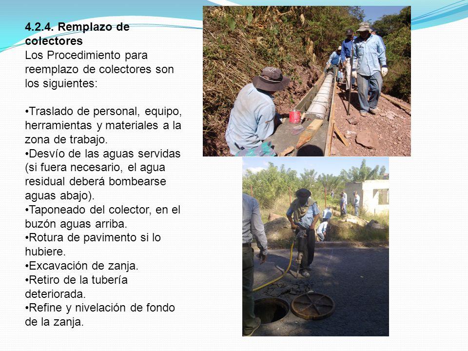 4.2.4. Remplazo de colectores Los Procedimiento para reemplazo de colectores son los siguientes: Traslado de personal, equipo, herramientas y material