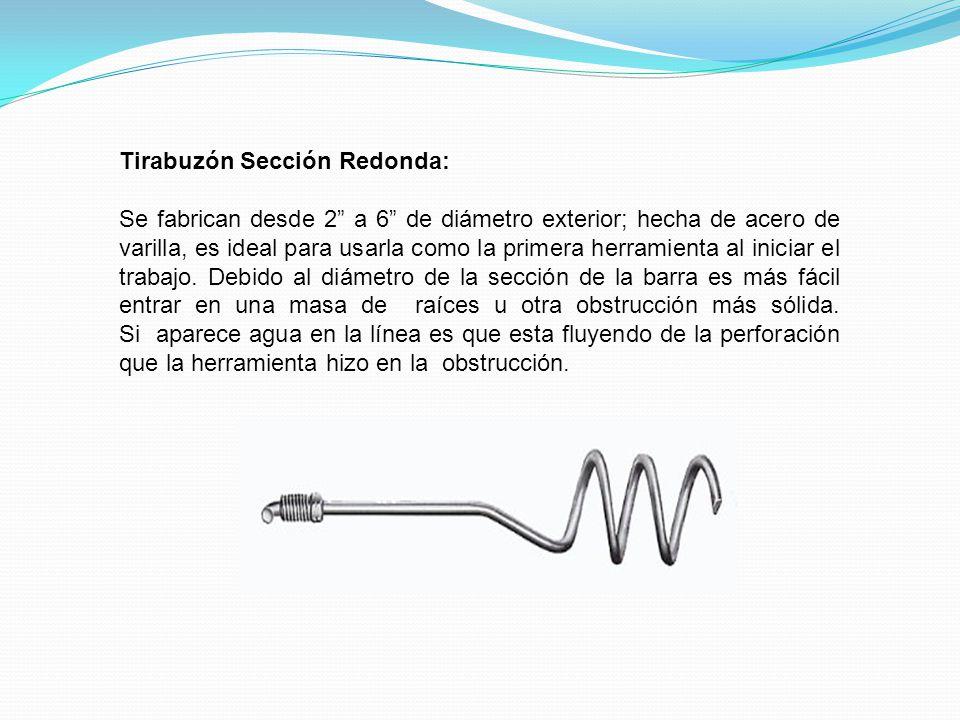 Tirabuzón Sección Redonda: Se fabrican desde 2 a 6 de diámetro exterior; hecha de acero de varilla, es ideal para usarla como la primera herramienta a
