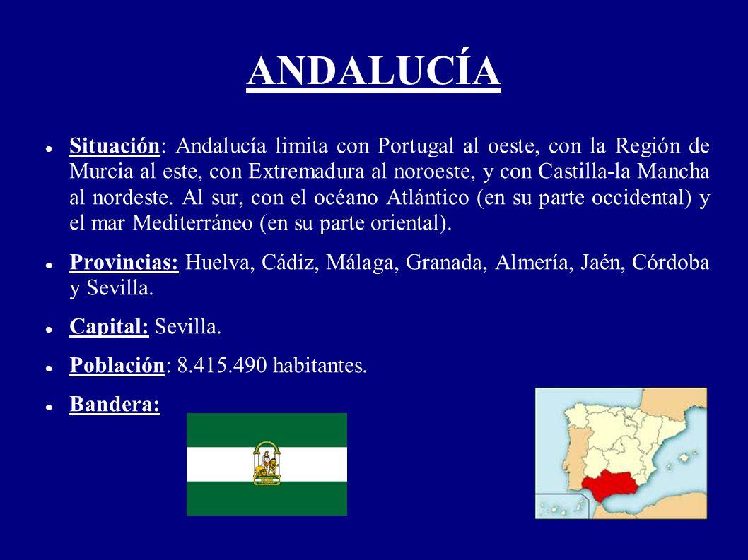 ANDALUCÍA Situación: Andalucía limita con Portugal al oeste, con la Región de Murcia al este, con Extremadura al noroeste, y con Castilla-la Mancha al