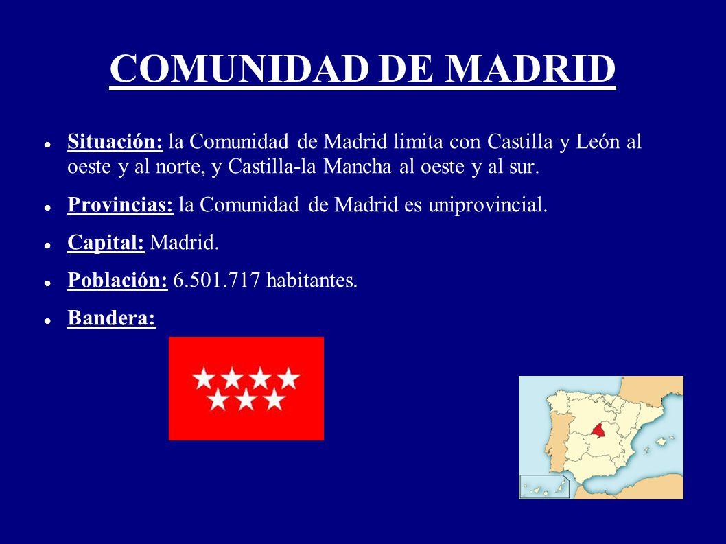 COMUNIDAD DE MADRID Situación: la Comunidad de Madrid limita con Castilla y León al oeste y al norte, y Castilla-la Mancha al oeste y al sur. Provinci