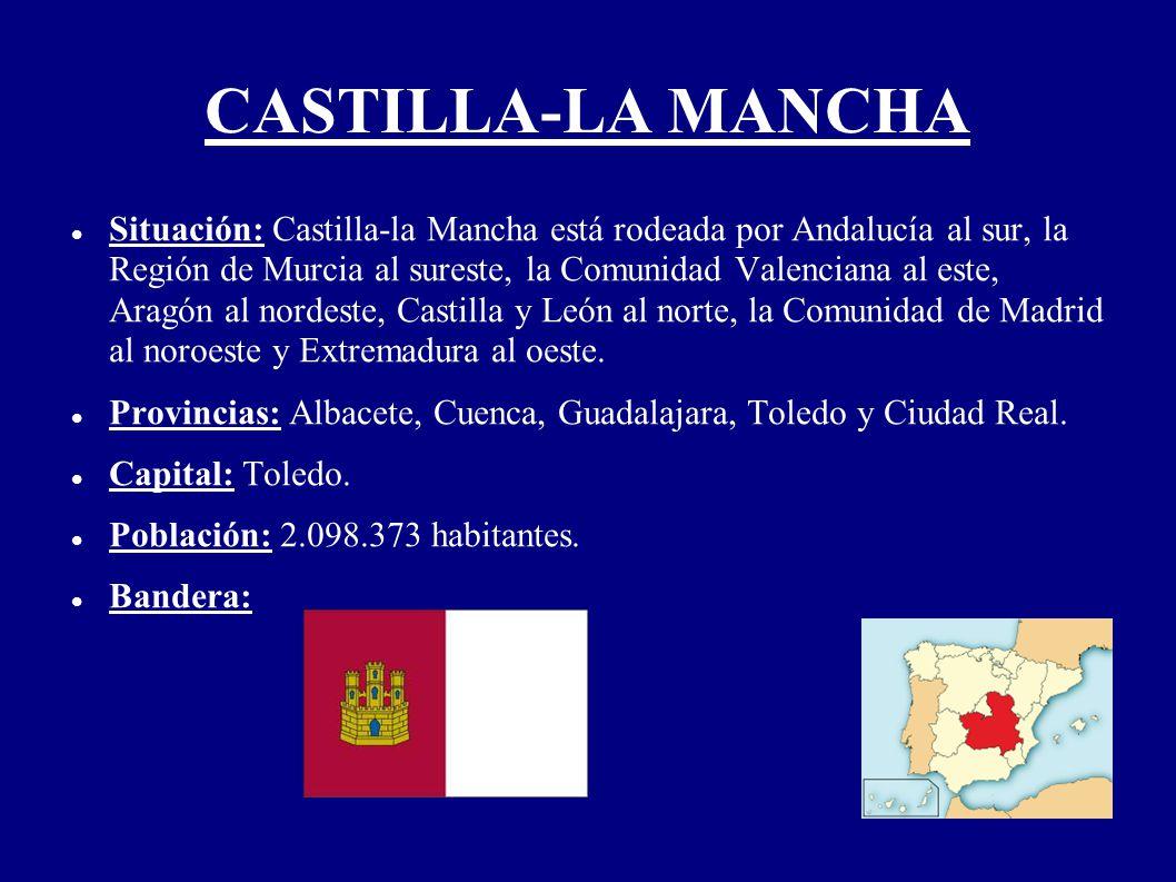 CASTILLA-LA MANCHA Situación: Castilla-la Mancha está rodeada por Andalucía al sur, la Región de Murcia al sureste, la Comunidad Valenciana al este, A
