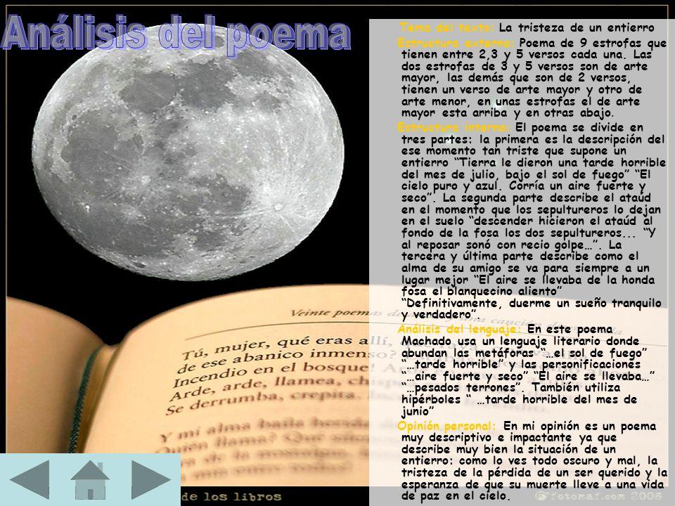Tema del texto: La tristeza de un entierro Estructura externa: Poema de 9 estrofas que tienen entre 2,3 y 5 versos cada una. Las dos estrofas de 3 y 5