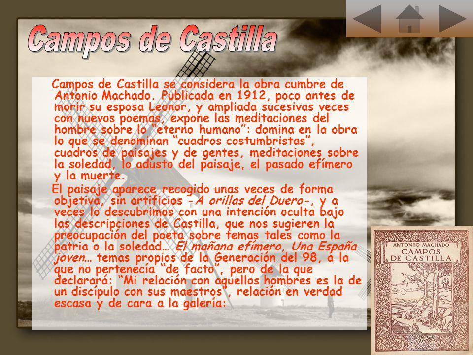 Campos de Castilla se considera la obra cumbre de Antonio Machado. Publicada en 1912, poco antes de morir su esposa Leonor, y ampliada sucesivas veces