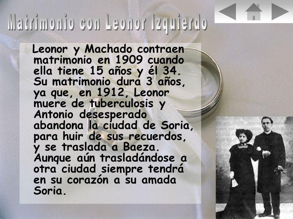 Leonor y Machado contraen matrimonio en 1909 cuando ella tiene 15 años y él 34. Su matrimonio dura 3 años, ya que, en 1912, Leonor muere de tuberculos