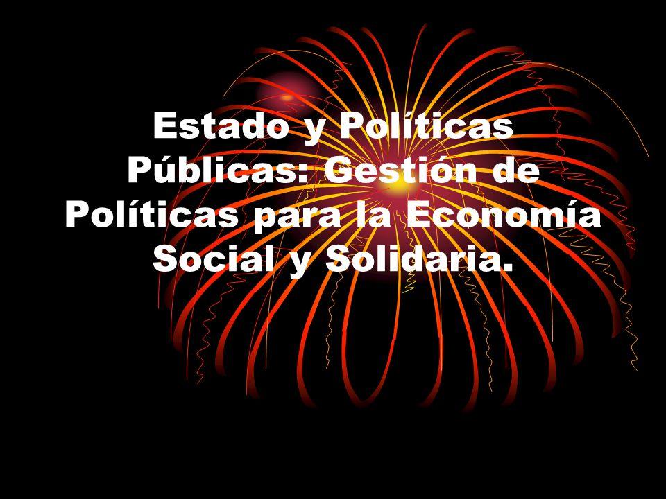 Estado y Políticas Públicas: Gestión de Políticas para la Economía Social y Solidaria.