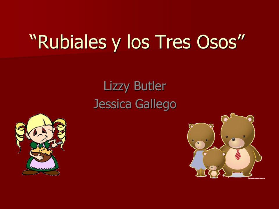 Rubiales y los Tres Osos Lizzy Butler Jessica Gallego