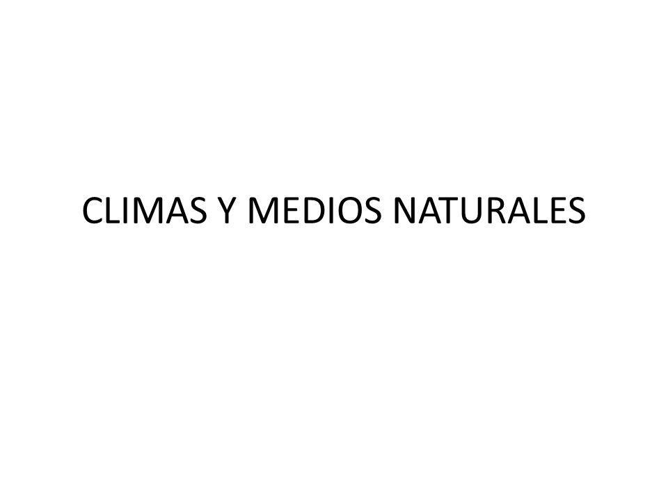CLIMAS Y MEDIOS NATURALES