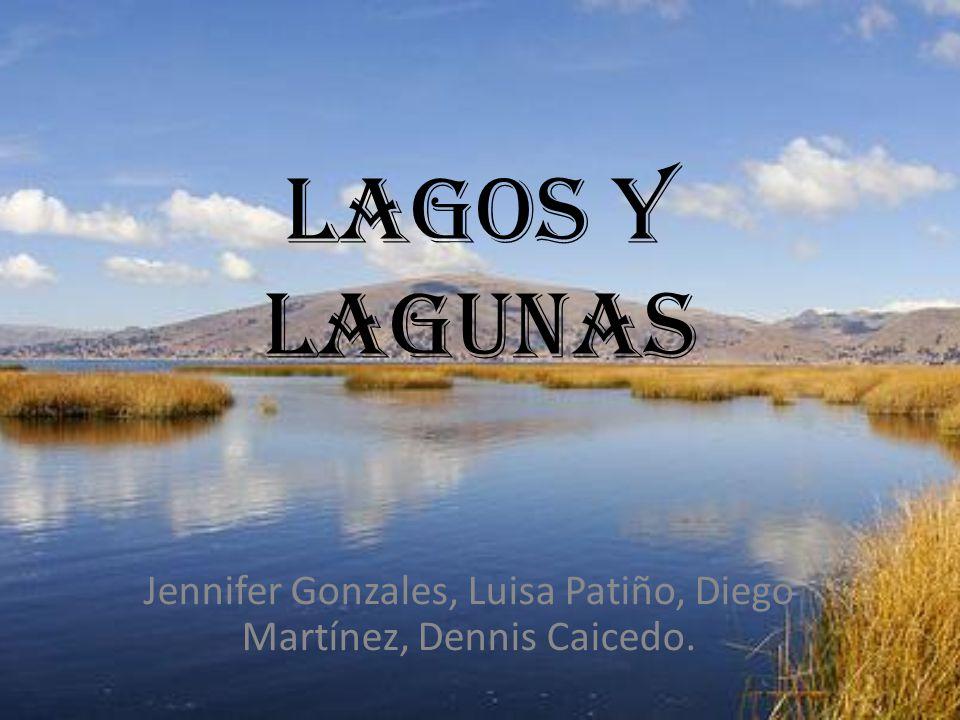 Lagos y lagunas Jennifer Gonzales, Luisa Patiño, Diego Martínez, Dennis Caicedo.