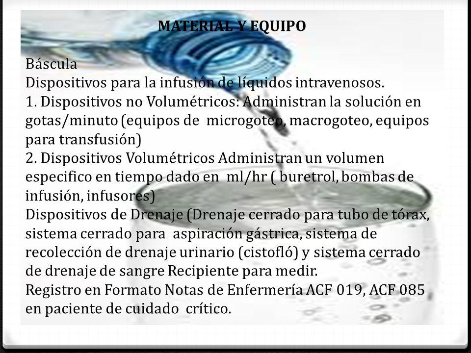 MATERIAL Y EQUIPO Báscula Dispositivos para la infusión de líquidos intravenosos.