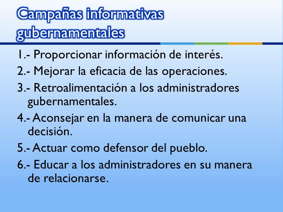 1.- Proporcionar información de interés. 2.- Mejorar la eficacia de las operaciones.