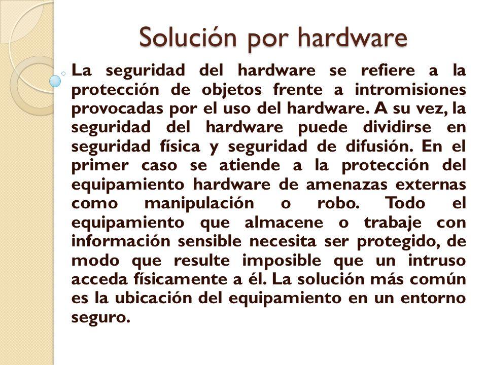 La seguridad de difusión consiste en la protección contra la emisión de señales del hardware.