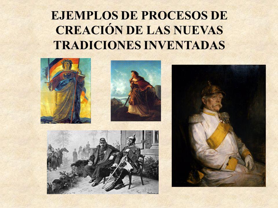 EJEMPLOS DE PROCESOS DE CREACIÓN DE LAS NUEVAS TRADICIONES INVENTADAS