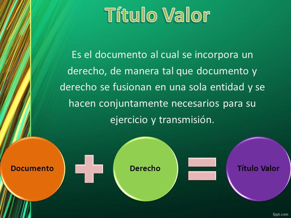 Es el documento al cual se incorpora un derecho, de manera tal que documento y derecho se fusionan en una sola entidad y se hacen conjuntamente necesa