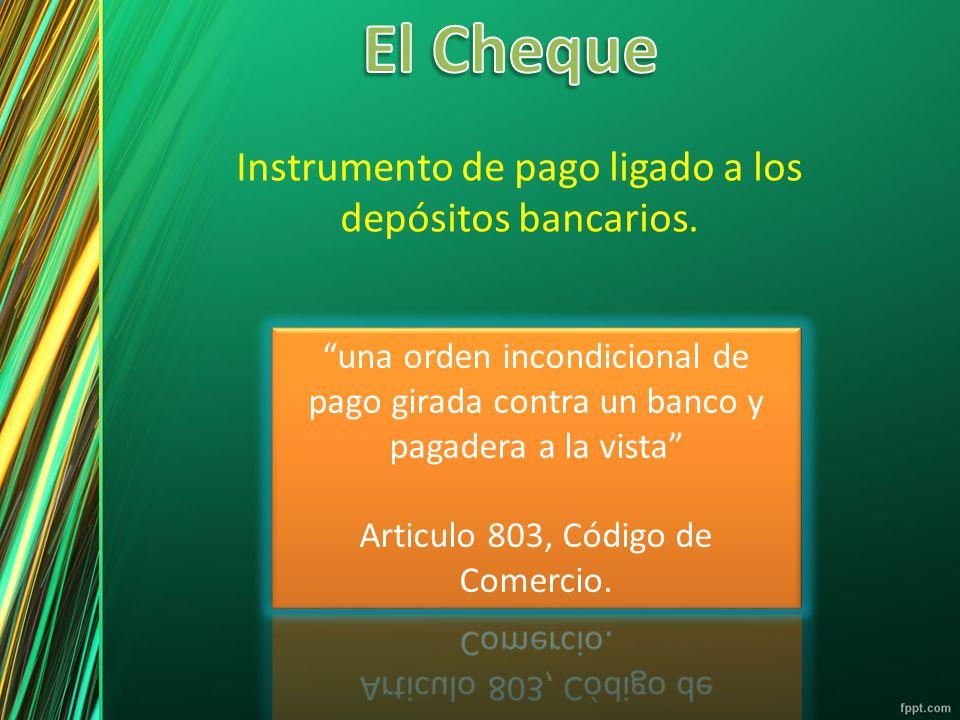 Instrumento de pago ligado a los depósitos bancarios.