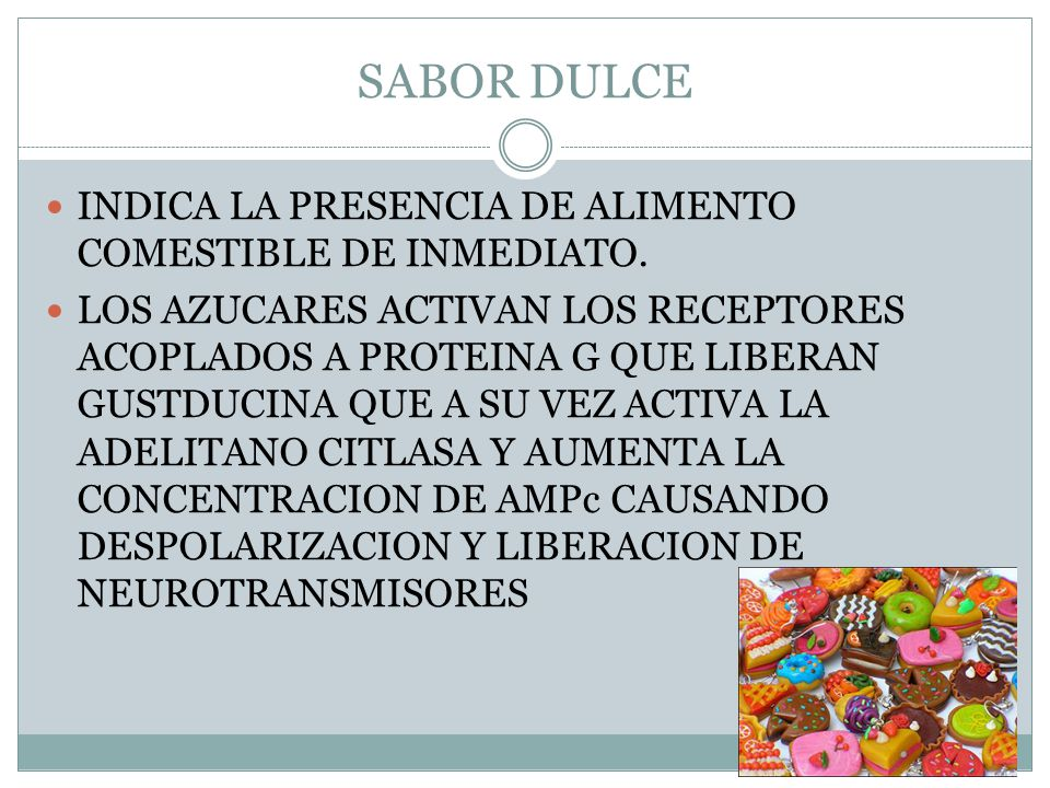 SABOR DULCE INDICA LA PRESENCIA DE ALIMENTO COMESTIBLE DE INMEDIATO.