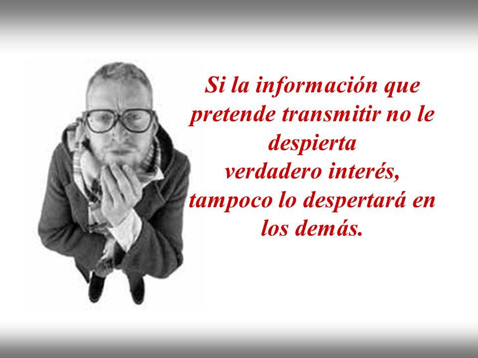 Instituto de Formación Bancaria Copyright © 2008 Carlos de la Rosa Si la información que pretende transmitir no le despierta verdadero interés, tampoc