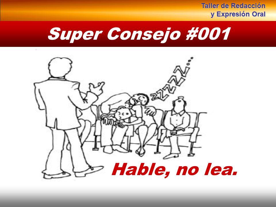 Instituto de Formación Bancaria Copyright © 2008 Carlos de la Rosa Super Consejo #001 Hable, no lea. Taller de Redacción y Expresión Oral