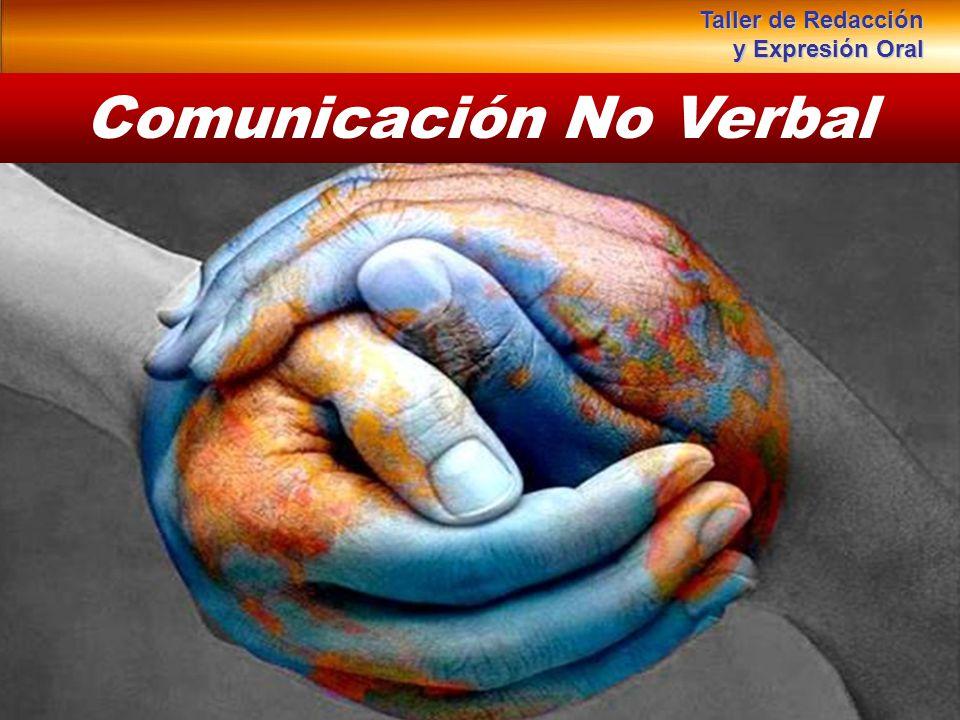 Comunicación No Verbal Taller de Redacción y Expresión Oral