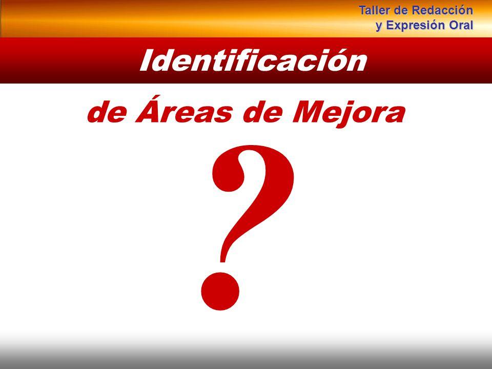 Instituto de Formación Bancaria Copyright © 2008 Carlos de la Rosa Identificación ? de Áreas de Mejora Taller de Redacción y Expresión Oral