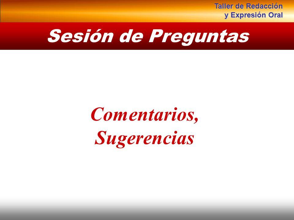 Instituto de Formación Bancaria Copyright © 2008 Carlos de la Rosa Sesión de Preguntas Comentarios, Sugerencias Taller de Redacción y Expresión Oral