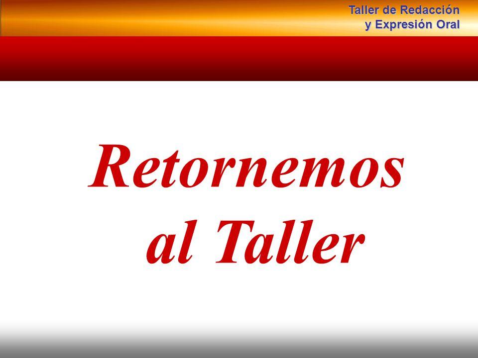 Instituto de Formación Bancaria Copyright © 2008 Carlos de la Rosa Retornemos al Taller Taller de Redacción y Expresión Oral