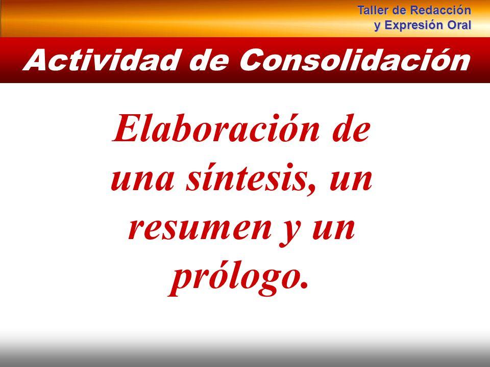 Actividad de Consolidación Instituto de Formación Bancaria Copyright © 2008 Carlos de la Rosa Elaboración de una síntesis, un resumen y un prólogo. Ta