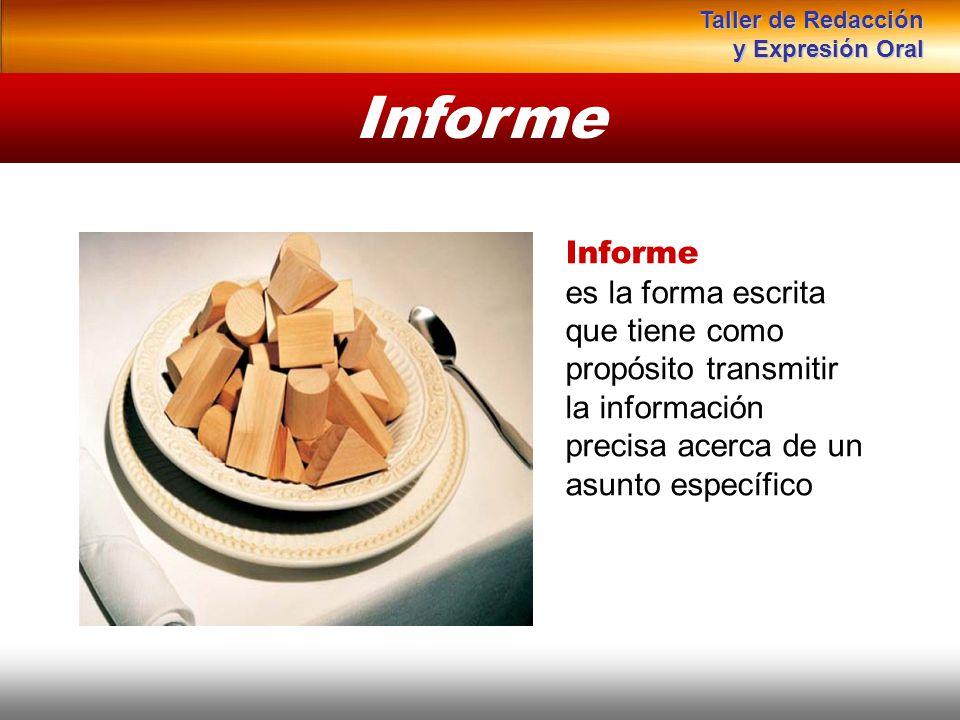 Informe es la forma escrita que tiene como propósito transmitir la información precisa acerca de un asunto específico Informe Instituto de Formación B