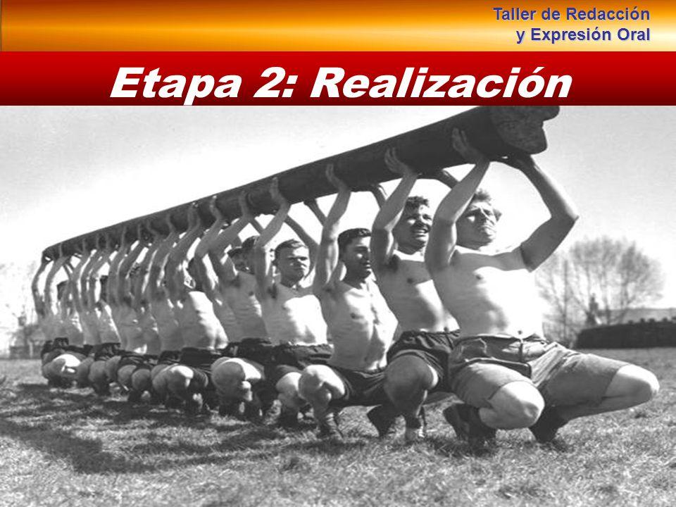 Instituto de Formación Bancaria Copyright © 2007 Carlos de la Rosa Etapa 2: Realización Taller de Redacción y Expresión Oral
