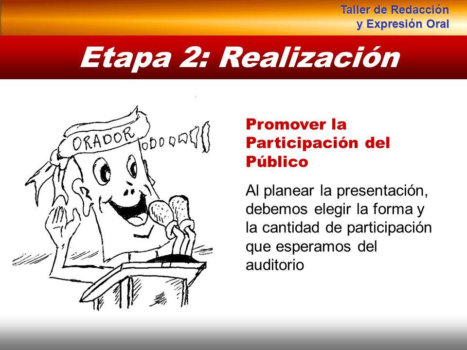 Instituto de Formación Bancaria Copyright © 2007 Carlos de la Rosa Etapa 2: Realización Promover la Participación del Público Al planear la presentaci