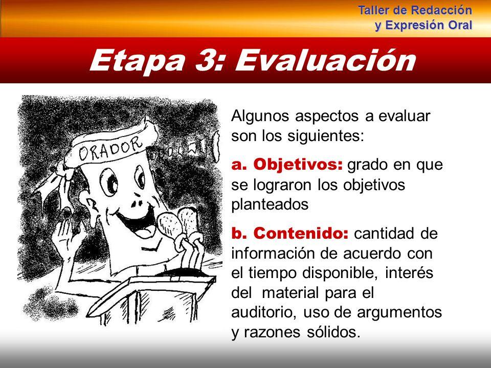 Instituto de Formación Bancaria Copyright © 2007 Carlos de la Rosa Etapa 3: Evaluación Algunos aspectos a evaluar son los siguientes: a. Objetivos: gr
