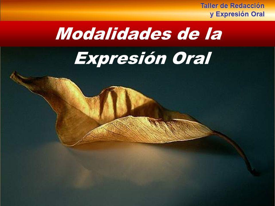 Modalidades de la Expresión Oral Taller de Redacción y Expresión Oral