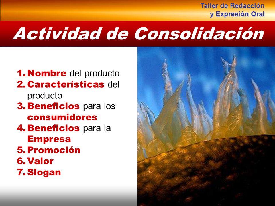 Actividad de Consolidación 1.Nombre del producto 2.Características del producto 3.Beneficios para los consumidores 4.Beneficios para la Empresa 5.Prom