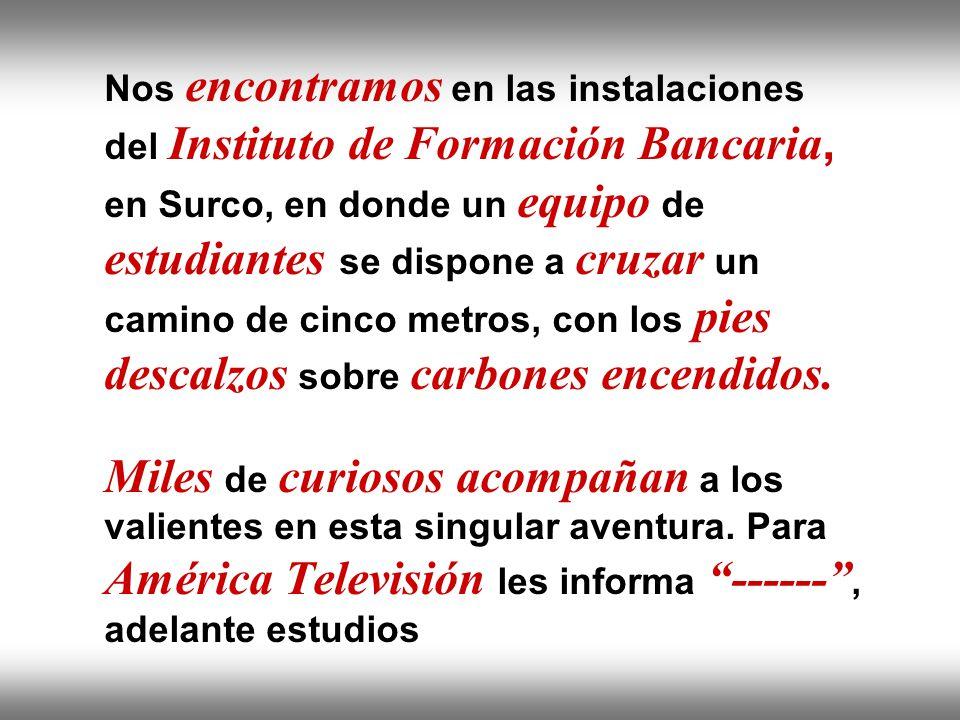 Instituto de Formación Bancaria Copyright © 2007 Carlos de la Rosa Nos encontramos en las instalaciones del Instituto de Formación Bancaria, en Surco,