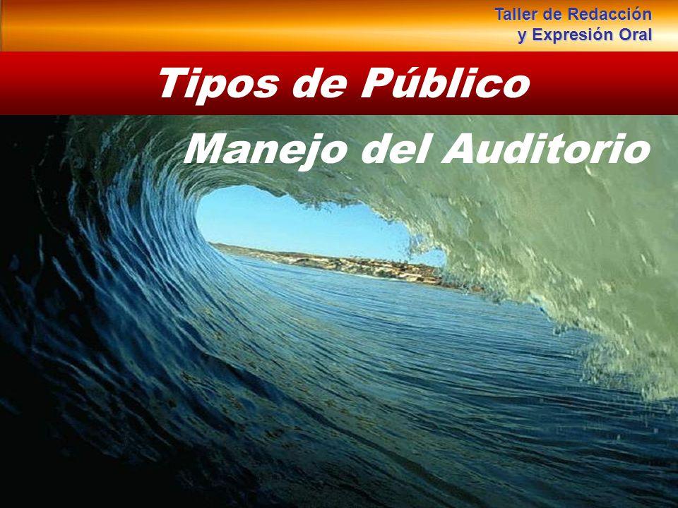 Tipos de Público Manejo del Auditorio Taller de Redacción y Expresión Oral